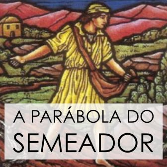 Sermão - Parábola do Semeador